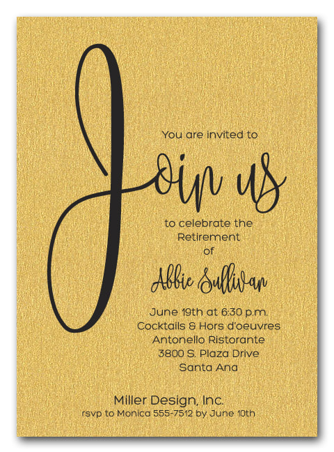 Shimmery Gold Join Us Party Invitations for retirement party, anniversary party, new hire announcement, cocktail party and more. LOTS OF PAPER COLORS AVAILABLE. Use for any occasion, just change the wording.