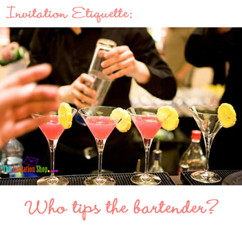 Invitation Etiquette: Ask Guests to Bring Money to Tip Bartender? | TheInvitationShop.com