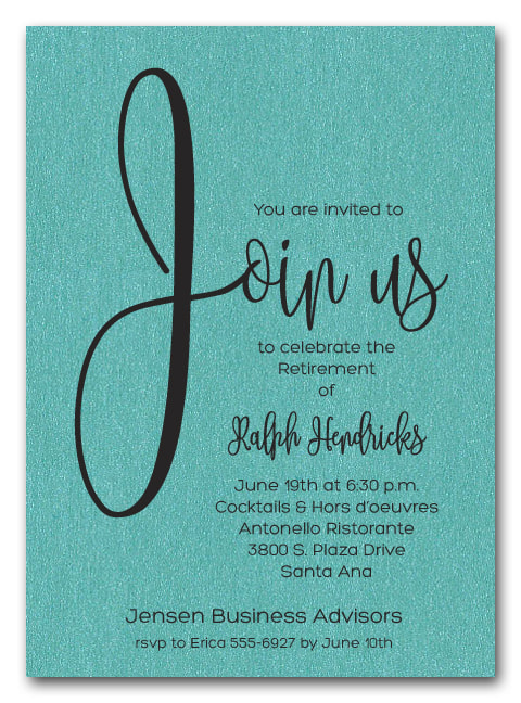 Shimmery Turquoise Join Us Party Invitations for retirement party, anniversary party, new hire announcement, cocktail party and more. LOTS OF PAPER COLORS AVAILABLE. Use for any occasion, just change the wording.